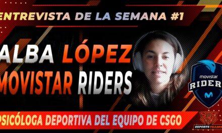 ENTREVISTAMOS A ALBA LÓPEZ PSICÓLOGA DEPORTIVA DEL EQUIPO DE CSGO DE MOVISTAR RIDERS
